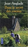 echange, troc Jean Anglade - Dans les secret des roseaux