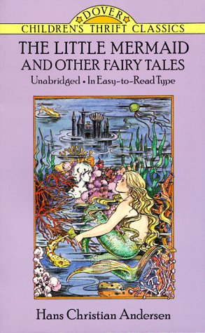 The Little Mermaid and Other Fairy Tales: Unabridged In Easy-To-Read Type (Dover Children's Thrift Classics), Hans Christian Andersen