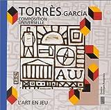 Torres-Garcia: Composition Universelle l'Art en Jeu (French Edition)