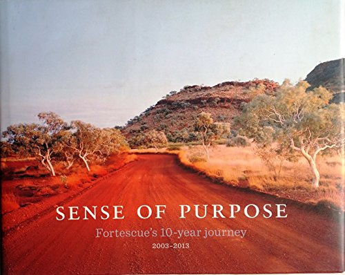 sense-of-purpose-fortescues-10-year-journey-2003-2013