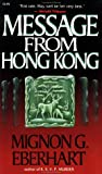 Message from Hong Kong (0881845051) by Mignon G. Eberhart
