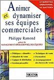 echange, troc Philippe Ramond - Animer et dynamiser ses équipes commerciales : Le marketing opérationnel au quotidien