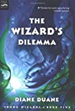 The Wizard's Dilemma (digest): The Fifth Book in the Young Wizards Series (015205491X) by Duane, Diane