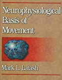 Neurophysiological basis of movement /