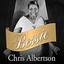 Bessie (       UNABRIDGED) by Chris Albertson Narrated by Robertson Dean
