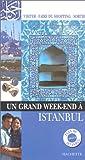 echange, troc Guide Un grand week end à - Un grand week-end à Istanbul