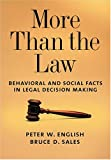 img - for More Than The Law: Behavioral And Social Facts In Legal Decision Making (Law and Public Policy: Psychology and the Social Sciences) book / textbook / text book