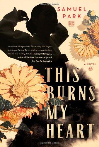 This Burns My Heart: A Novel