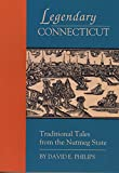 img - for Legendary Connecticut: Traditional Tales from the Nutmeg State book / textbook / text book