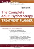 img - for The Complete Adult Psychotherapy Treatment Planner (PracticePlanners) book / textbook / text book