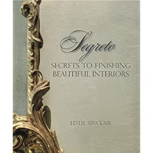 Segreto: Secrets to Finishing Beautiful Interiors