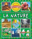 La Nature: Pour Repondre Aux Questions DES Enfants (French Edition)