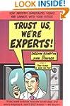 Trust Us Were Experts