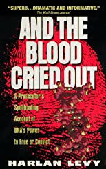 And the Blood Cried Out: A Prosecutor's Spellbinding Account of DNA's Power to Free or Convict