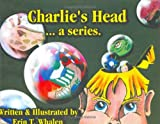 Charlie's Head...a series