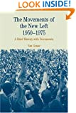 The Movements of the New Left, 1950-1975: A Brief History with Documents (Bedford Cultural Editions Series)