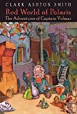 Clark Ashton Smith Red World of Polaris: The Adventures of Captain Volmar