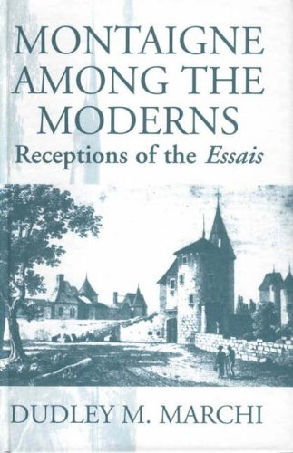 Montaigne Among the Moderns: Reception of the