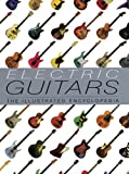Electric Guitars: The Illustrated Encyclopedia (1592230539) by Tony Bacon
