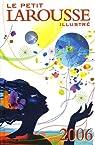 Le Petit Larousse illustr� 2006 par Larousse