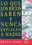 img - for Lo que los ricos saben y nunca explican a nadie book / textbook / text book