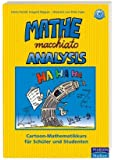 Mathe macchiato Analysis: Differential- und Integralrechnung mit Cartoons für Abitur und Universität (Pearson Studium - Scientific Tools)