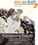 Envisioning Family: A Photographer's...
