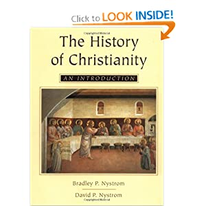 The History of Christianity: An Introduction by Bradley Nystrom and David Nystrom