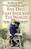 img - for Five Days That Shocked the World: Hepburn, Loren, Milligan, Kissinger and Kennedy: Eye Witness Accounts of the Final Days of World War II book / textbook / text book