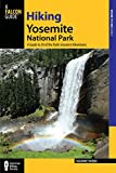 Hiking Yosemite National Park: A Guide To 59 Of The Parks Greatest Hiking Adventures (Regional Hiking Series)