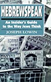 img - for Hebrewspeak: An Insider's Guide to the Way Jews Think book / textbook / text book
