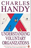 Understanding Voluntary Organizations: How to Make Them Function Effectively (Penguin business) Charles B. Handy