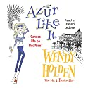 Azur Like It Audiobook by Wendy Holden (Romance Author) Narrated by Helen Lederer