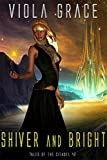 Shiver and Bright (Tales of the Citadel Book 42)