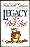 Legacy of a Pack Rat (0840795777) by Graham, Ruth Bell