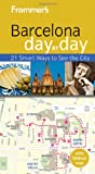 Frommer's Barcelona Day By Day (frommer's Day By Day -...