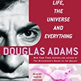 Life, the Universe, and Everything: The Hitchhikers Guide to the Galaxy, Book 3