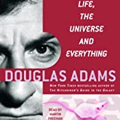 Life, the Universe, and Everything: The Hitchhiker's Guide to the Galaxy, Book 3 | [Douglas Adams]