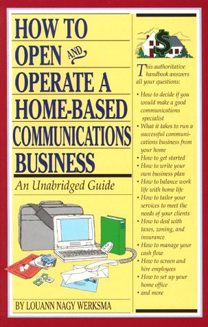 How to open and Operate a Home-Based Communications Business (Home-Based Business Series)