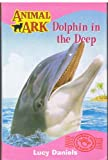 Lucy Daniels Dolphin In The Deep (Animal Ark)