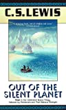 Out of the Silent Planet (Space Trilogy, Book 1) (0684823802) by C.S. Lewis