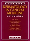 Fitzpatricks Dermatology in General Medicine, Vol. 1