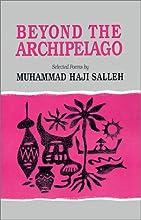 Beyond Archipelago Selected Poems Ohio RIS Southeast Asia Series