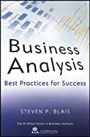 Business Analysis: Best Practices for Success Front Cover