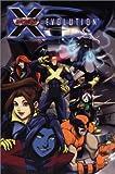 X-Men: Evolution, Vol. 1 (0785109404) by Grayson, Devin