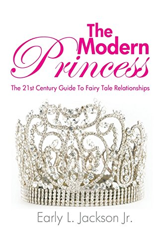 The Modern Princess: The 21st Century Guide to Fairy Tale Relationships