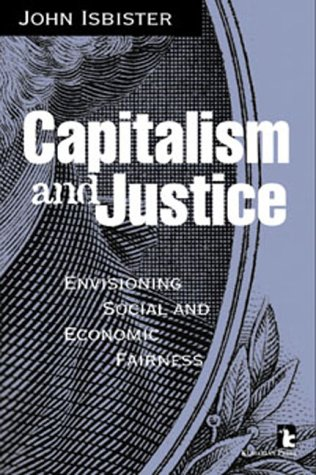Capitalism and Justice: Envisioning Social and Economic...