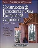 Construccion De Estructuras Y Obra Preliminar De Carpinteria (Means Builder's Essentials) (Spanish Edition)