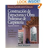 Construccion De Estructuras Y Obra Preliminar De Carpinteria (Means Builder's Essentials) (Spanish Edition)