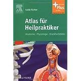 """Atlas f�r Heilpraktiker: Anatomie - Physiologie - Krankheitsbilder - mit Zugang zum Elsevier-Portalvon """"Isolde Richter"""""""